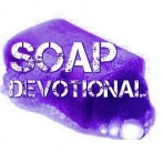 SOAP Devotional 2014-05-30